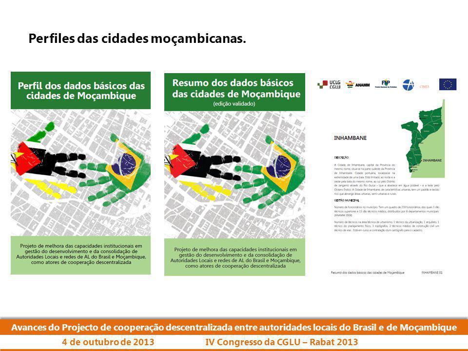 Avances do Projecto de cooperação descentralizada entre autoridades locais do Brasil e de Moçambique IV Congresso da CGLU – Rabat 20134 de outubro de 2013 Perfiles das cidades moçambicanas.