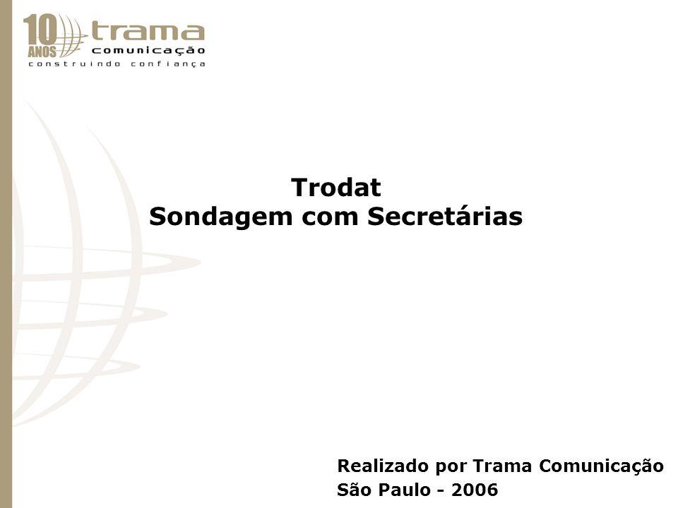 Trodat Sondagem com Secretárias Realizado por Trama Comunicação São Paulo - 2006