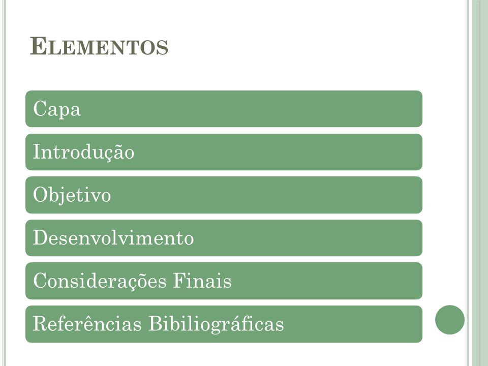 E LEMENTOS CapaIntroduçãoObjetivoDesenvolvimento Considerações FinaisReferências Bibiliográficas
