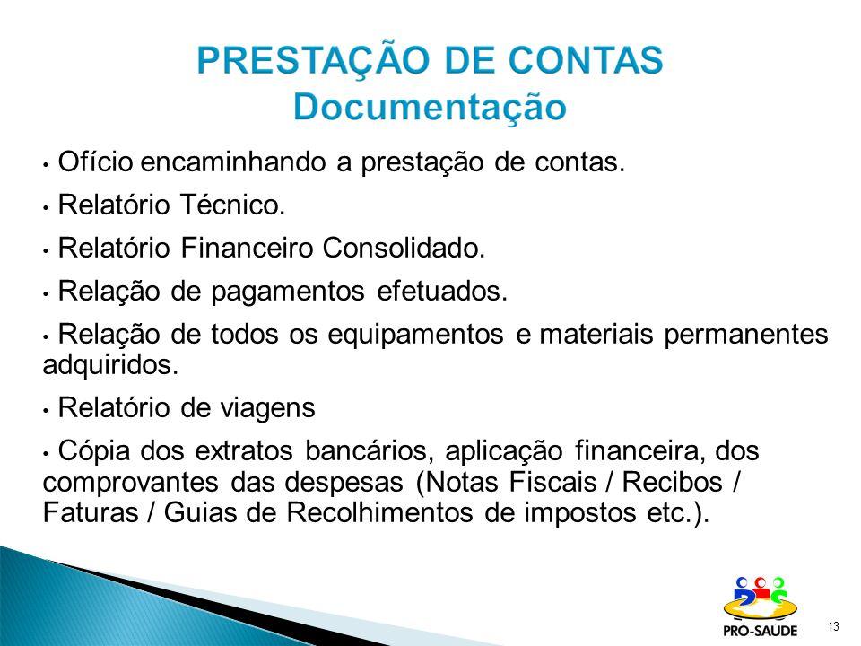 13 Ofício encaminhando a prestação de contas. Relatório Técnico. Relatório Financeiro Consolidado. Relação de pagamentos efetuados. Relação de todos o