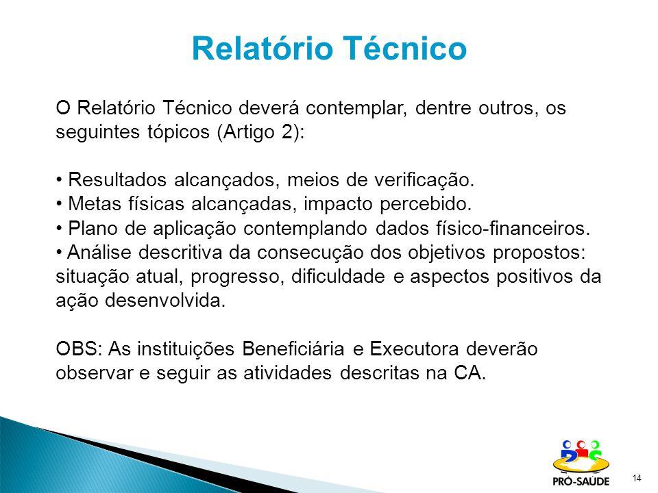 14 O Relatório Técnico deverá contemplar, dentre outros, os seguintes tópicos (Artigo 2): Resultados alcançados, meios de verificação.
