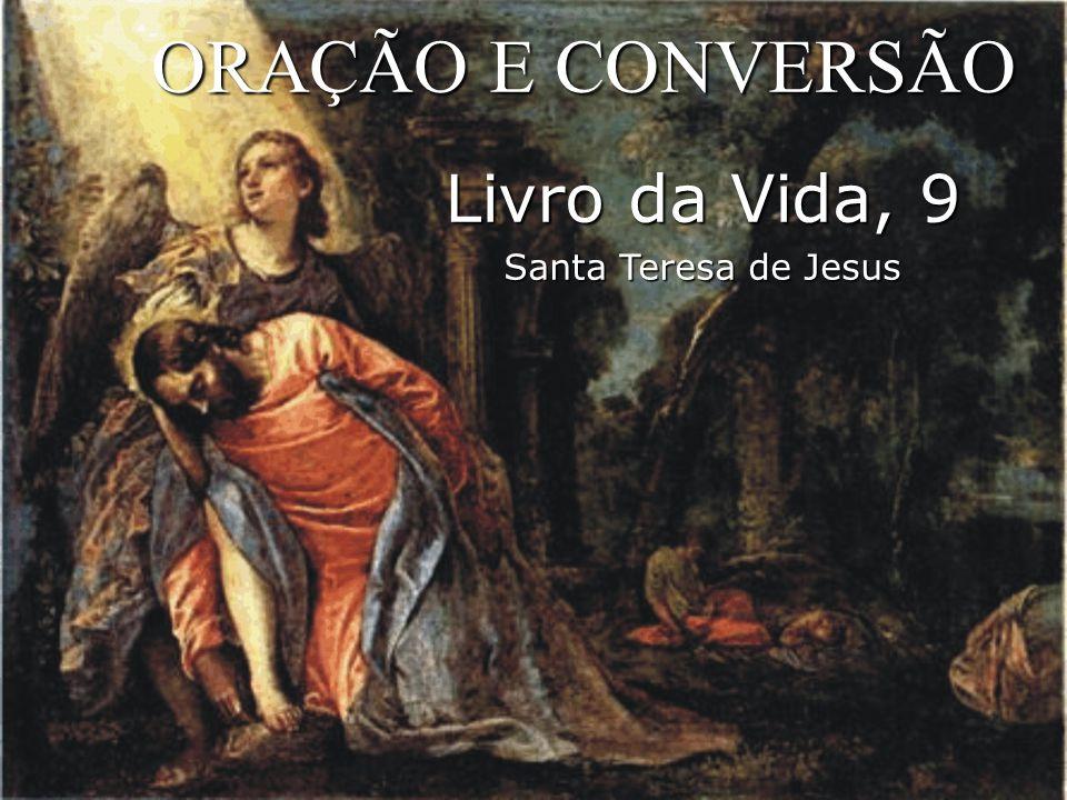  ORAÇÃO E CONVERSÃO CONTÍNUA  MODELOS  IMAGENS  LEITURAS  A VIDA NOVA, ORAÇÃO NOVA