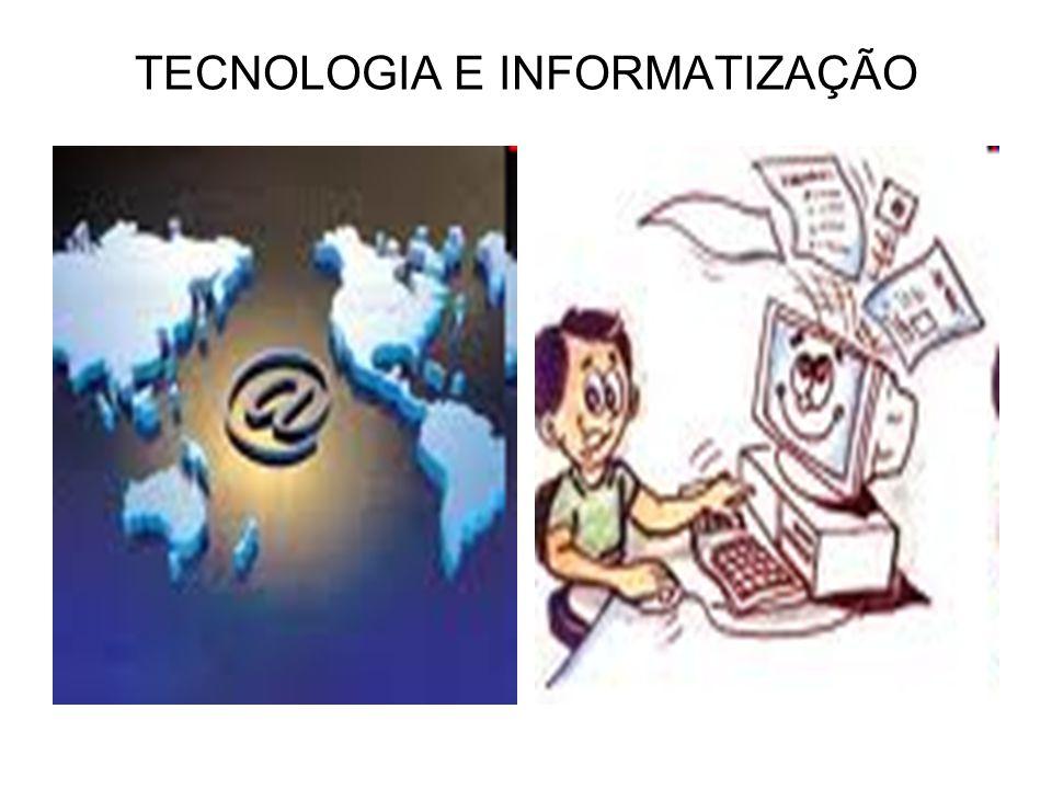TECNOLOGIA E INFORMATIZAÇÃO