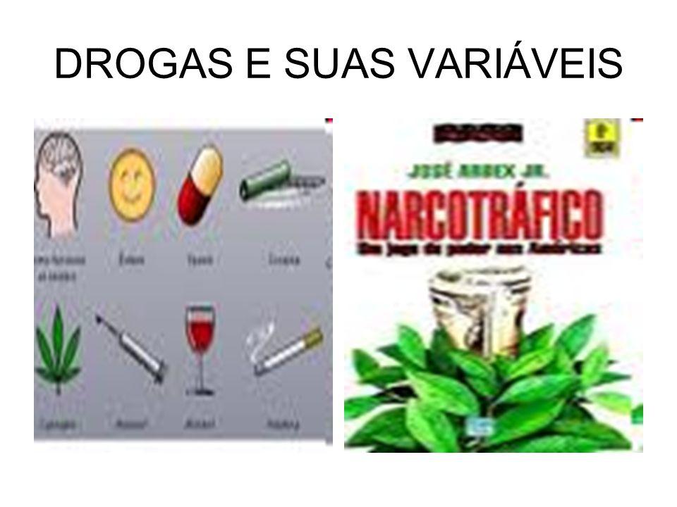 DROGAS E SUAS VARIÁVEIS