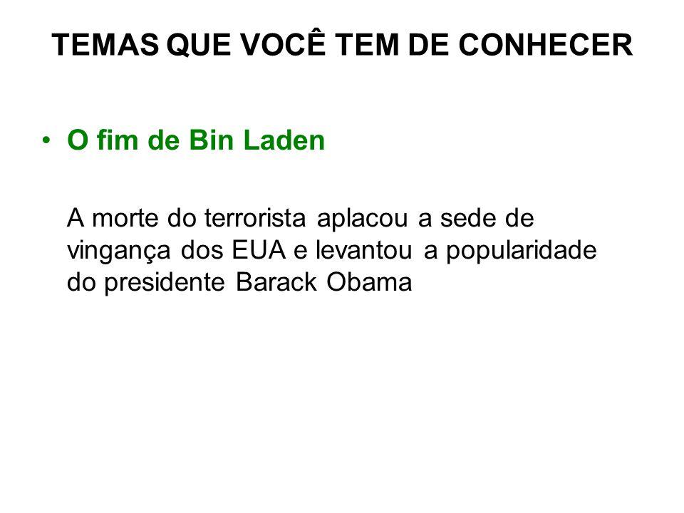 O fim de Bin Laden A morte do terrorista aplacou a sede de vingança dos EUA e levantou a popularidade do presidente Barack Obama