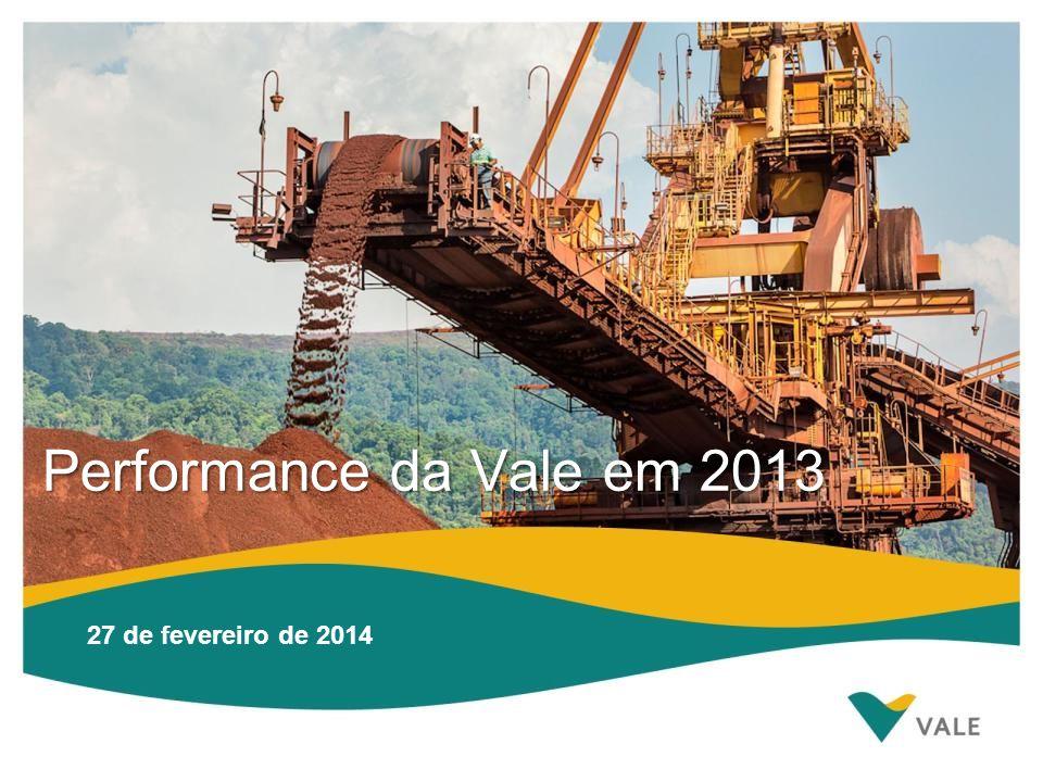 0 Performance da Vale em 2013 27 de fevereiro de 2014