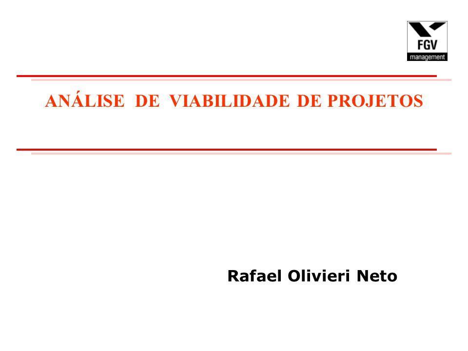 ANÁLISE DE VIABILIDADE DE PROJETOS Rafael Olivieri Neto