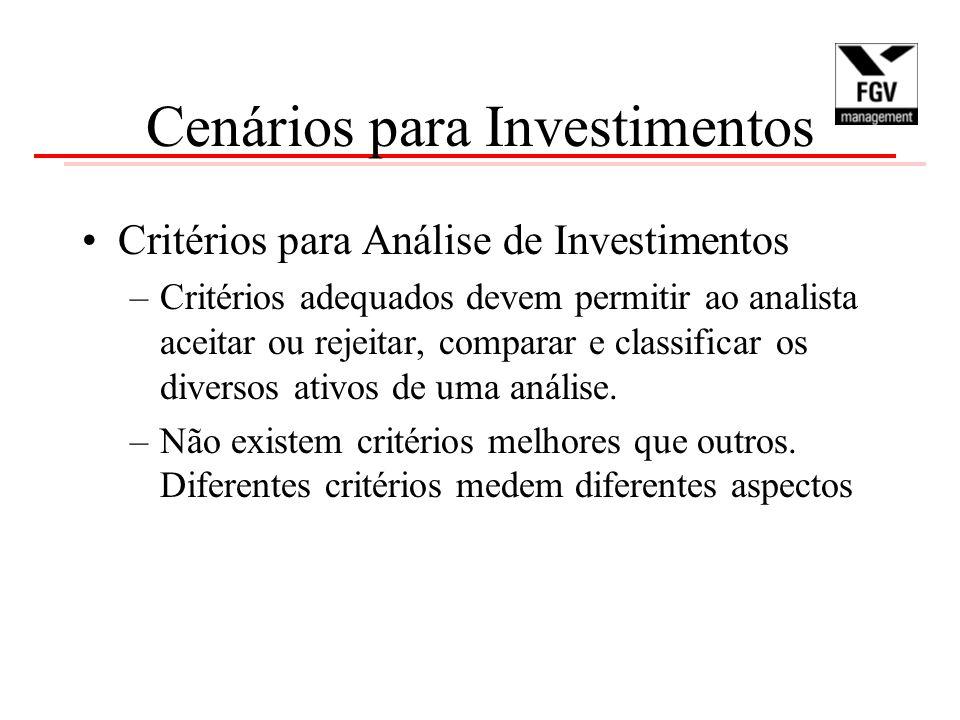Cenários para Investimentos Critérios para Análise de Investimentos –Critérios adequados devem permitir ao analista aceitar ou rejeitar, comparar e classificar os diversos ativos de uma análise.
