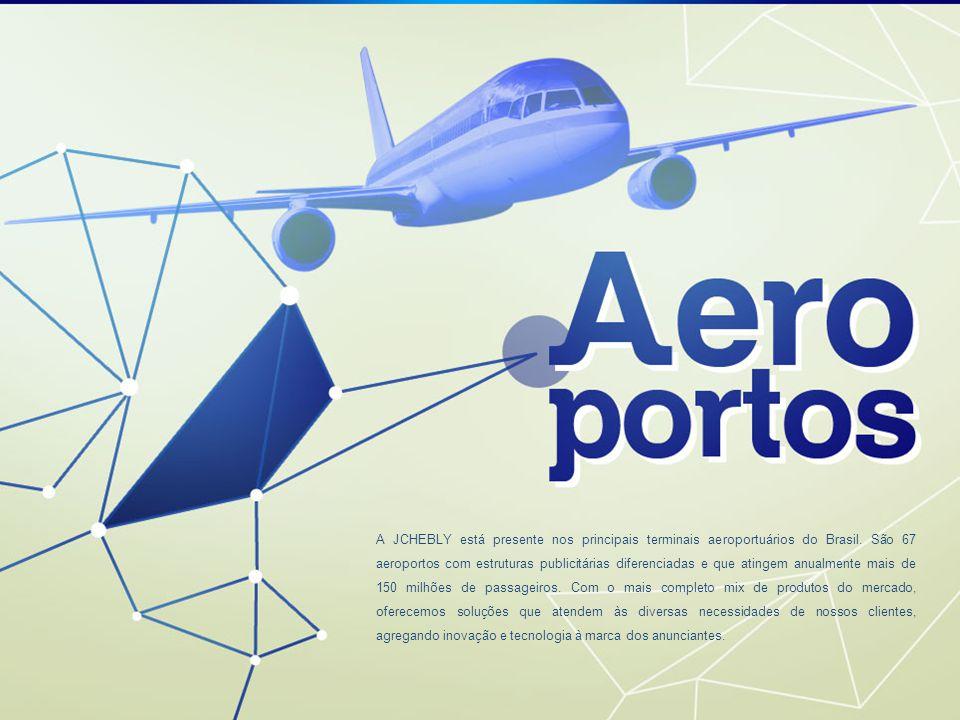 A JCHEBLY está presente nos principais terminais aeroportuários do Brasil. São 67 aeroportos com estruturas publicitárias diferenciadas e que atingem