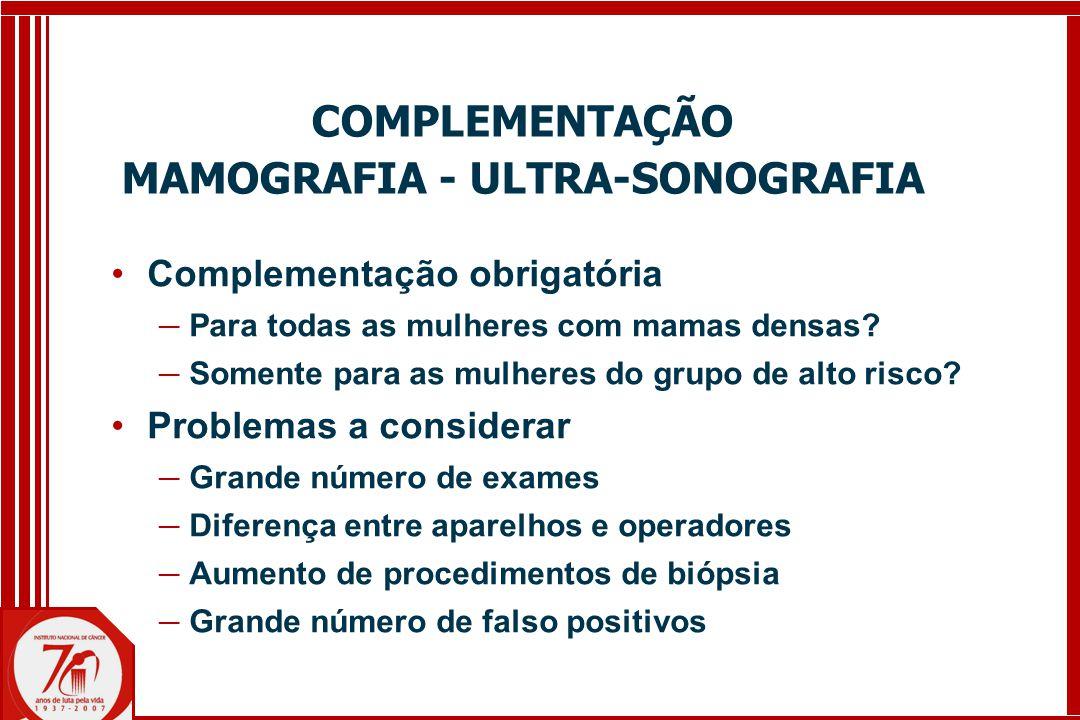 Complementação obrigatória ─ Para todas as mulheres com mamas densas.