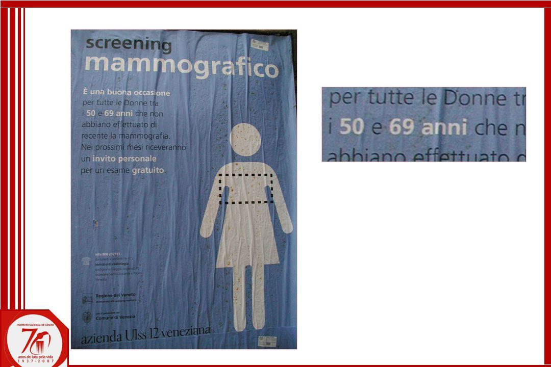 Ações recomendadas para rastreamento em mulheres assintomáticas ─ Exame clínico das mamas a partir de 40 anos ─ Mamografia para mulheres entre 50 a 69 anos, com intervalo máximo de dois anos ─ Exame clínico das mamas e mamografia anual, a partir de 35 anos, para mulheres do grupo de risco MS - INCA - CONSENSO - Abril 2004