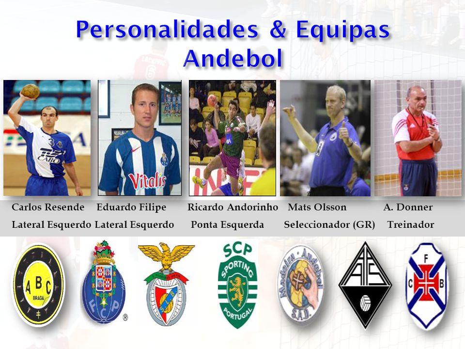 Carlos ResendeEduardo FilipeRicardo AndorinhoMats OlssonA. Donner Lateral Esquerdo Lateral Esquerdo Ponta Esquerda Seleccionador (GR) Treinador
