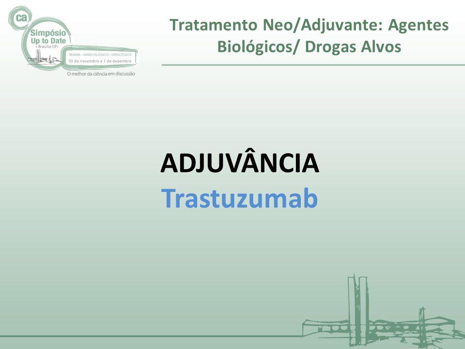 Tratamento Neo/Adjuvante: Agentes Biológicos/ Drogas Alvos Lancet Oncol 2012; 13: 869–78 O perfil de segurança cardíaca perfil foi comparável entre ambos os grupos