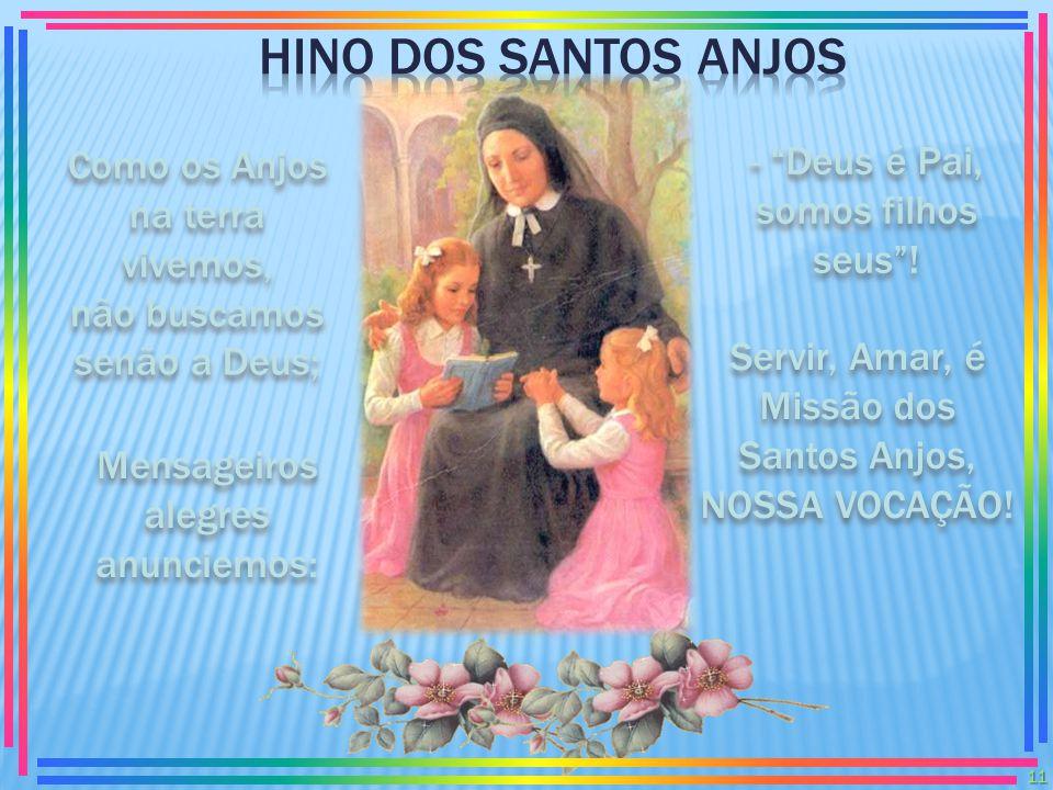 Vocês devem ter a solicitude dos Anjos para as crianças e jovens que lhes são confiados. 10