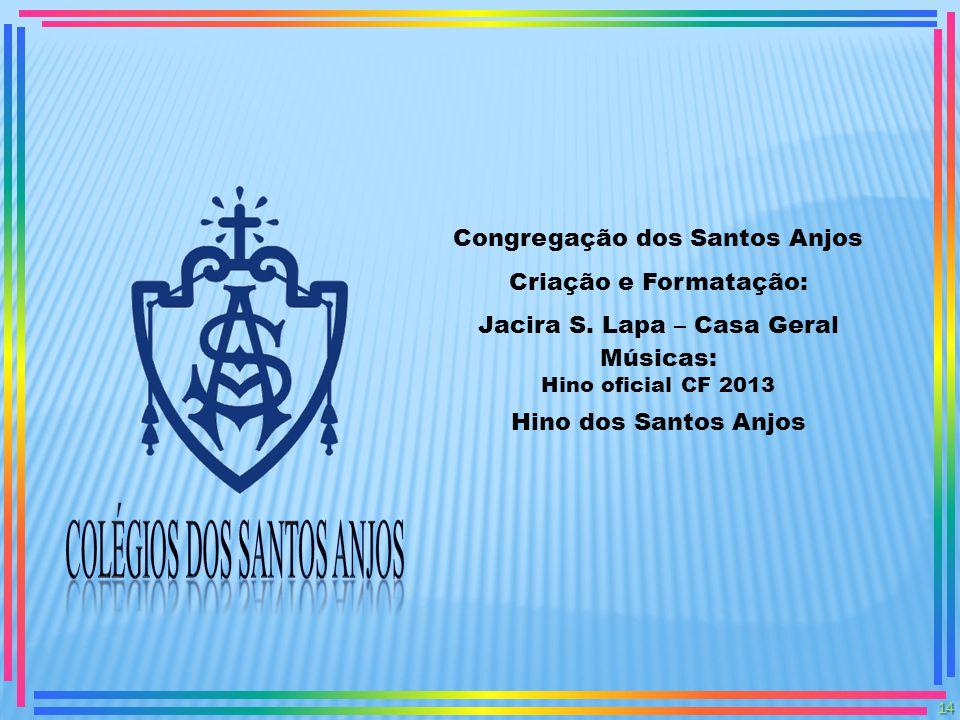 Santos Anjos, por vós protegidos. Venceremos na paz, no amor. Santos Anjos, por vós protegidos. Venceremos na paz, no amor. Cuidaremos do irmão com ar