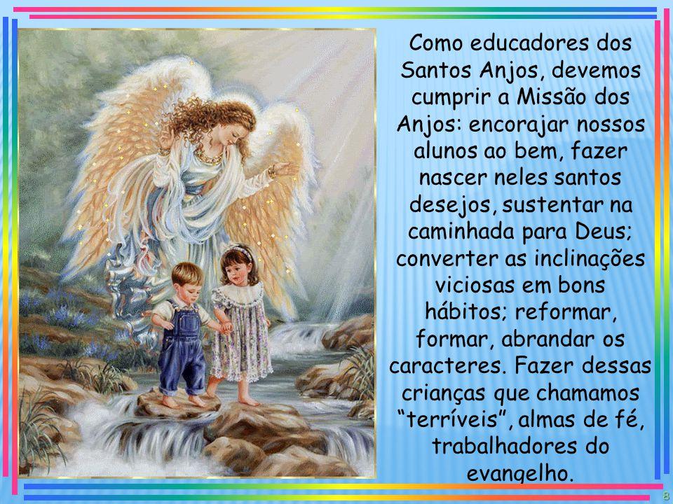 Devemos fazer desses jovens modelos para a sociedade, a glória dos Santos Anjos, a esperança da Igreja.