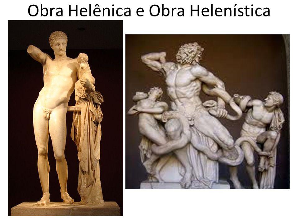 Obra Helênica e Obra Helenística