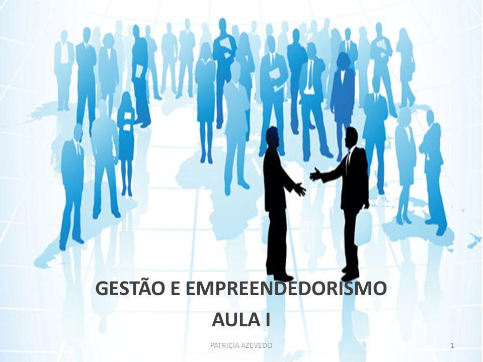 GESTÃO E EMPREENDEDORISMO AULA I PATRICIA AZEVEDO1