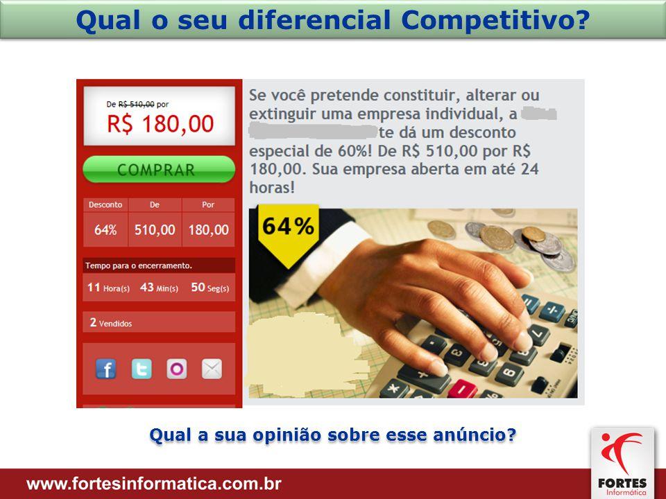 Qual o seu diferencial Competitivo? Qual a sua opinião sobre esse anúncio?