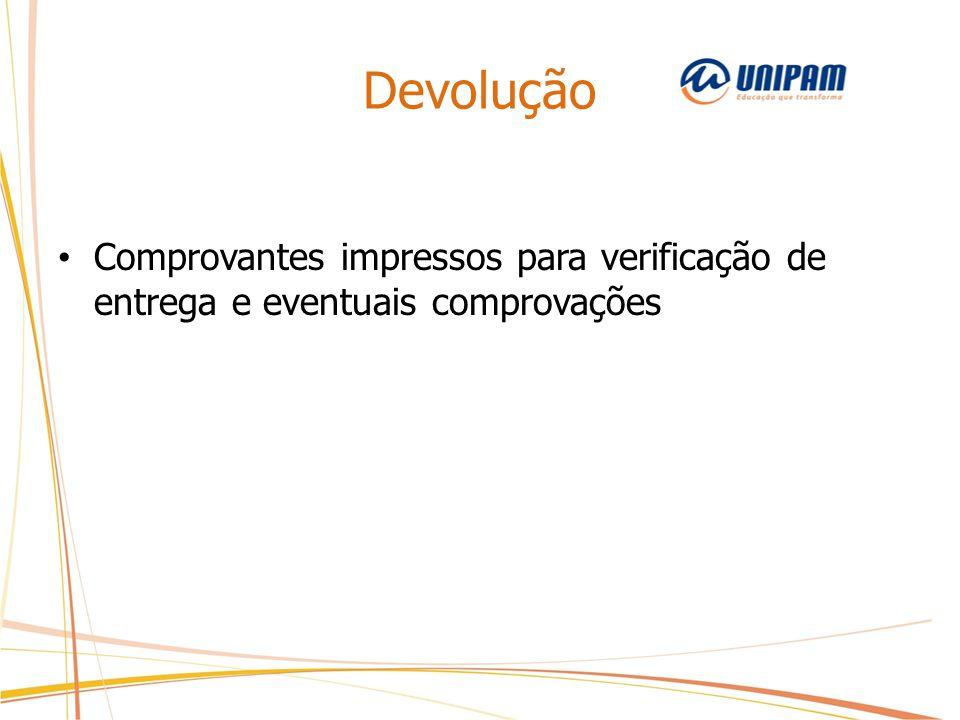 Devolução Comprovantes impressos para verificação de entrega e eventuais comprovações