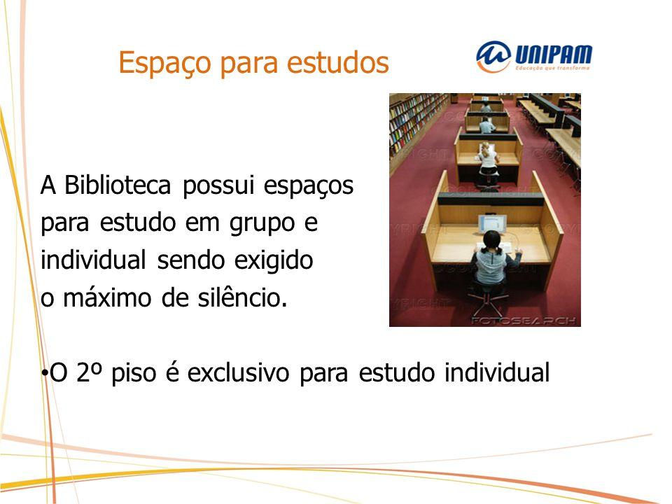 Espaço para estudos A Biblioteca possui espaços para estudo em grupo e individual sendo exigido o máximo de silêncio. O 2º piso é exclusivo para estud