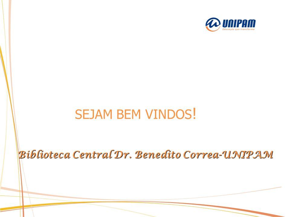SEJAM BEM VINDOS ! Biblioteca Central Dr. Benedito Correa-UNIPAM