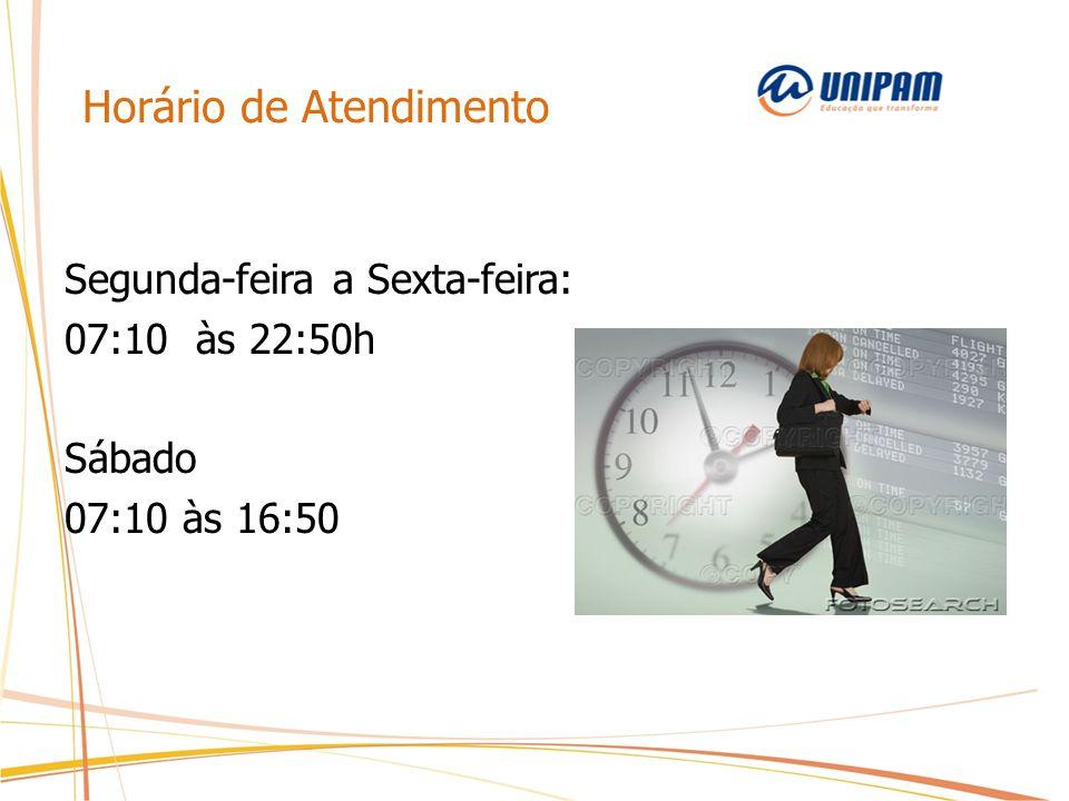 Horário de Atendimento Segunda-feira a Sexta-feira: 07:10 às 22:50h Sábado 07:10 às 16:50