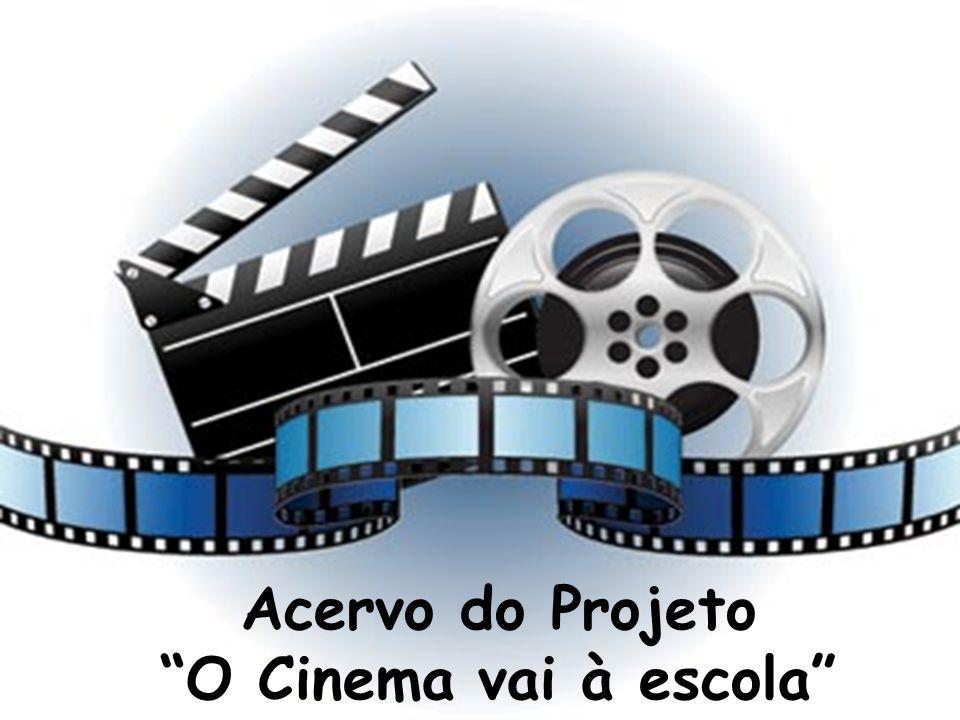 """Acervo do Projeto """"O Cinema vai à escola"""""""