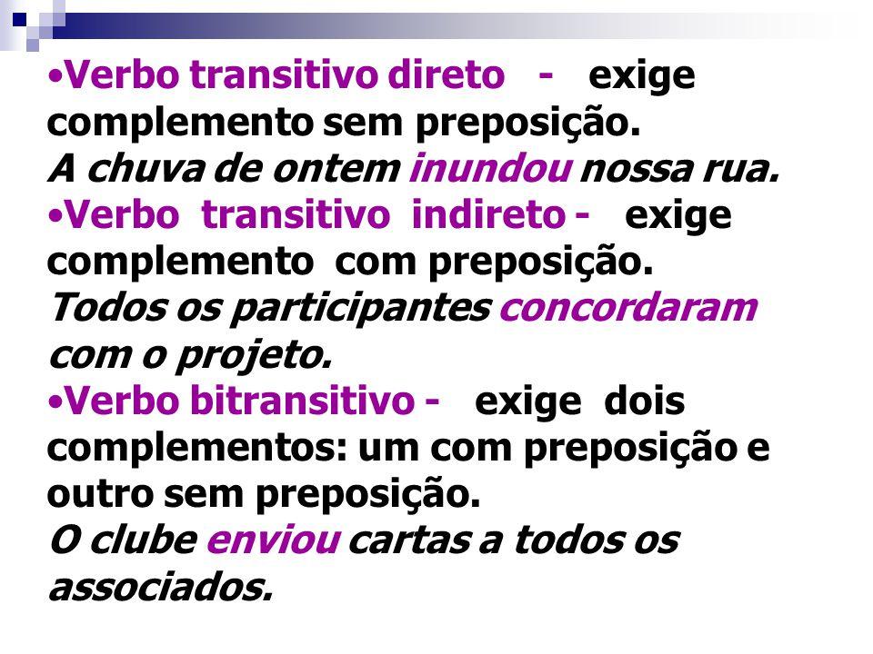 VERBOS SIGNIFICATIVOS São aqueles que expressam uma informação: Verbos intransitivos - exprimem uma idéia completa.