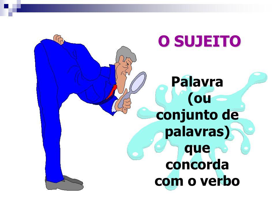 São dois os termos essenciais (ou principais) de uma oração: - SUJEITO- ser do qual se dá uma informação e concorda com o verbo. - PREDICADO - informa