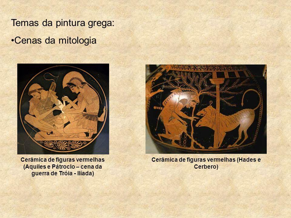 Temas da pintura grega: Cenas da mitologia Cerâmica de figuras vermelhas (Aquiles e Pátroclo – cena da guerra de Tróia - Ilíada) Cerâmica de figuras v