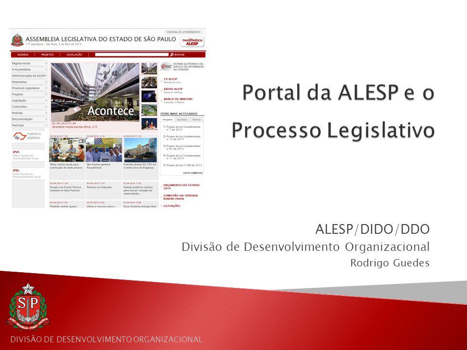 DIVISÃO DE DESENVOLVIMENTO ORGANIZACIONAL ALESP/DIDO/DDO Divisão de Desenvolvimento Organizacional Rodrigo Guedes