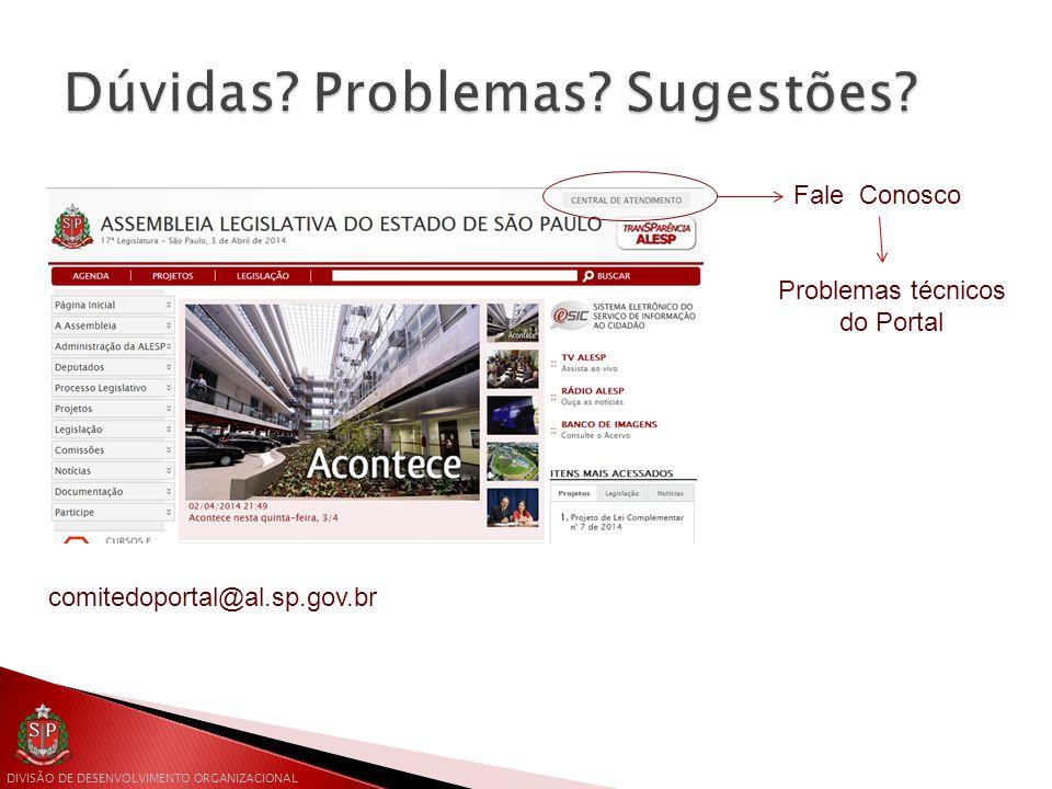 Fale Conosco Problemas técnicos do Portal comitedoportal@al.sp.gov.br
