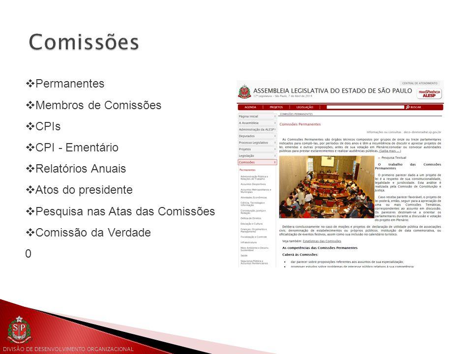 DIVISÃO DE DESENVOLVIMENTO ORGANIZACIONAL  Permanentes  Membros de Comissões  CPIs  CPI - Ementário  Relatórios Anuais  Atos do presidente  Pesquisa nas Atas das Comissões  Comissão da Verdade 0