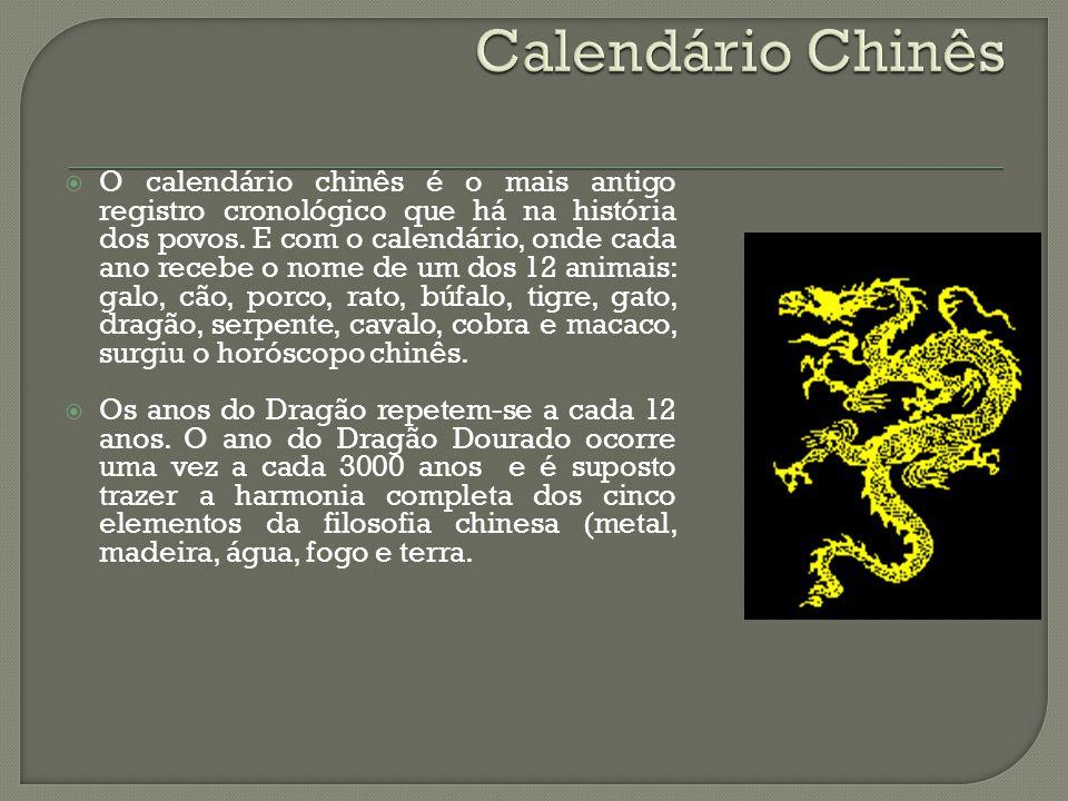  O calendário chinês é o mais antigo registro cronológico que há na história dos povos. E com o calendário, onde cada ano recebe o nome de um dos 12