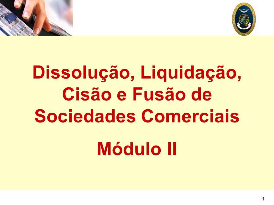 1 Dissolução, Liquidação, Cisão e Fusão de Sociedades Comerciais Módulo II