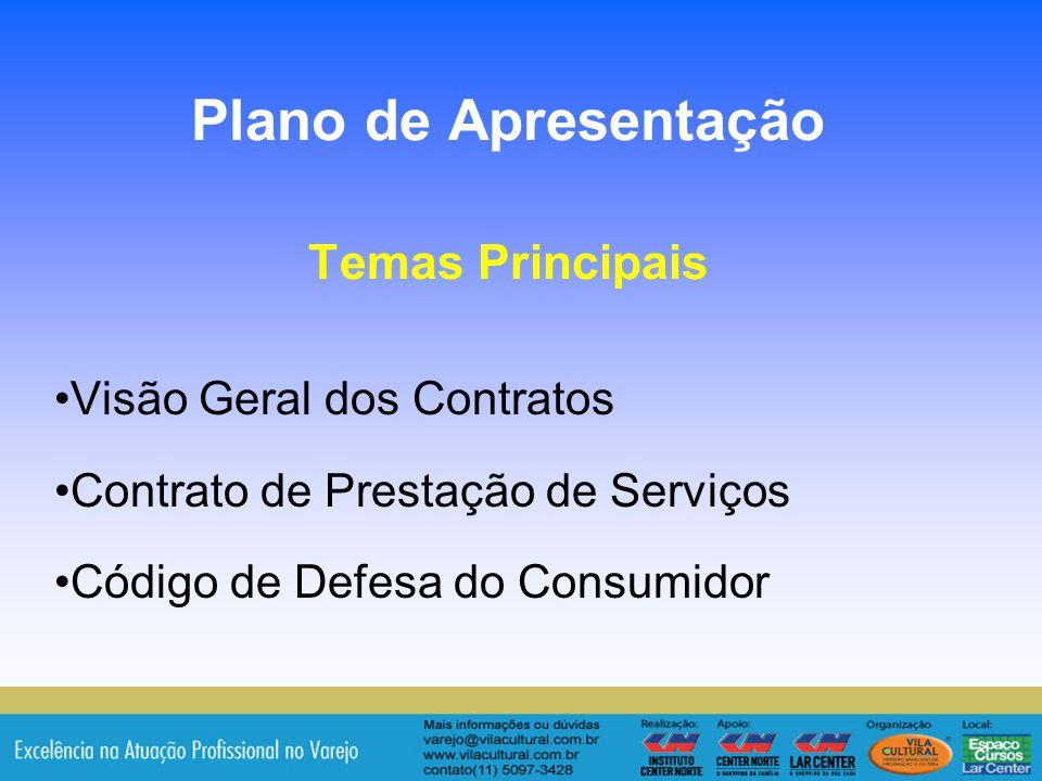 2 Plano de Apresentação Temas Principais Visão Geral dos Contratos Contrato de Prestação de Serviços Código de Defesa do Consumidor
