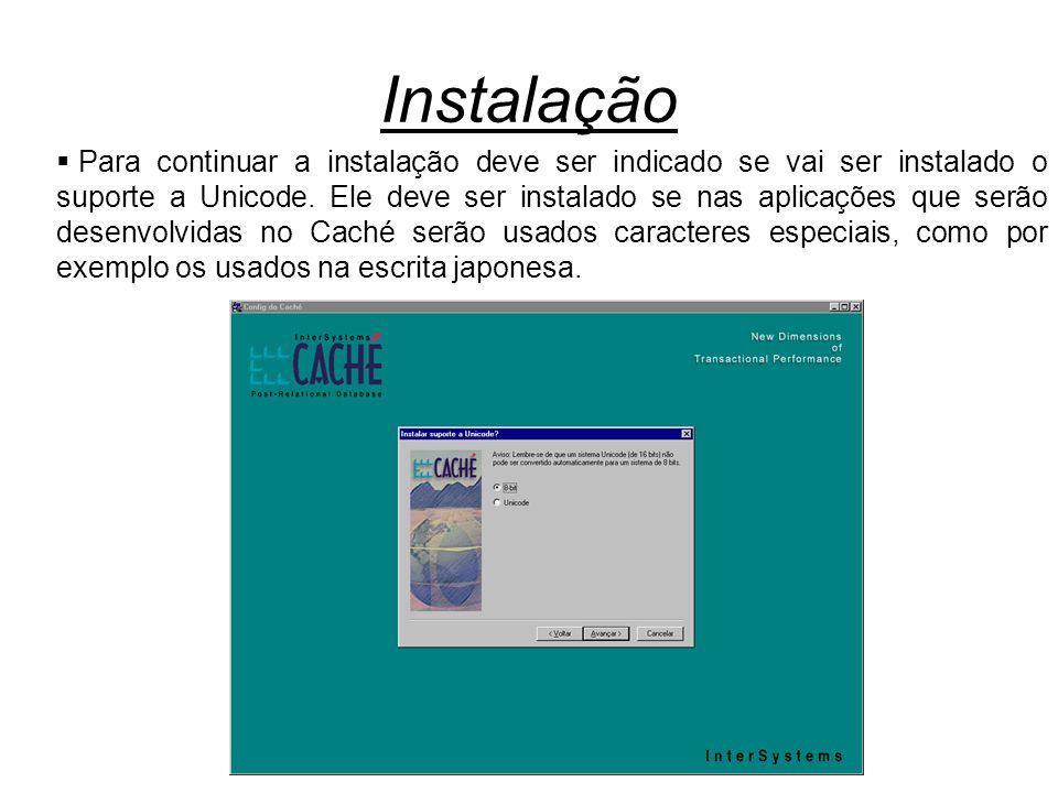 Instalação  Para continuar a instalação deve ser indicado se vai ser instalado o suporte a Unicode. Ele deve ser instalado se nas aplicações que serã