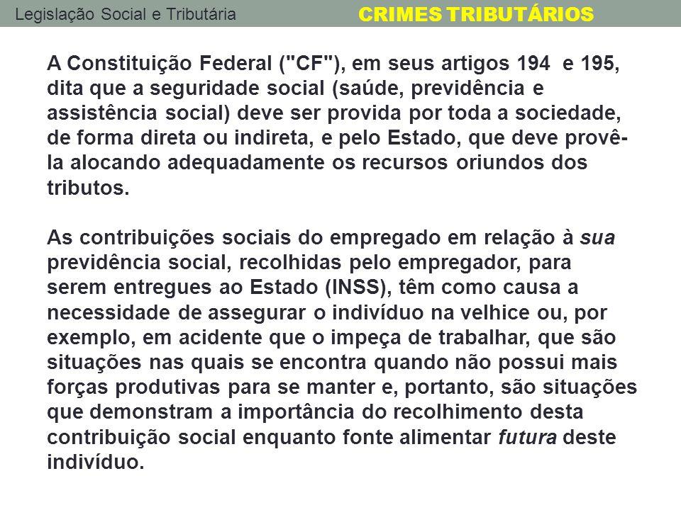 Legislação Social e Tributária CRIMES TRIBUTÁRIOS A Constituição Federal (