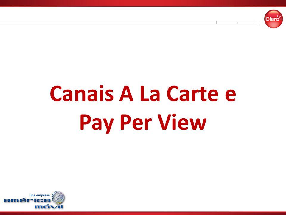 Canais A La Carte e Pay Per View