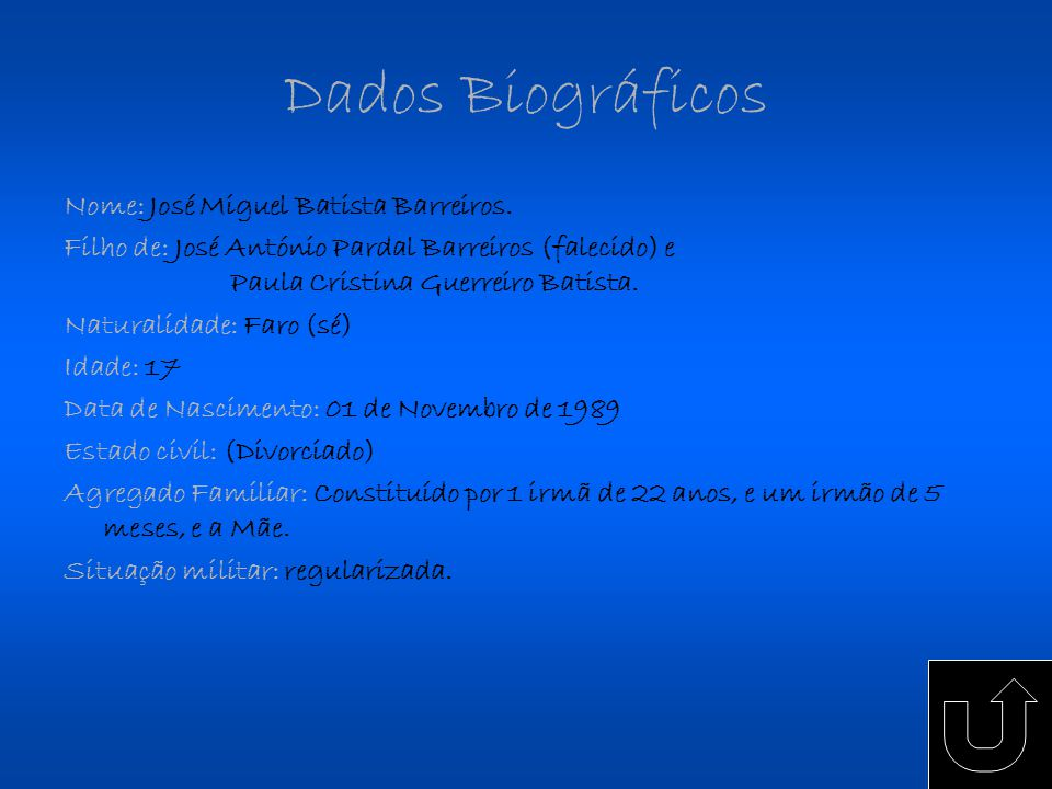 Dados Biográficos Nome: José Miguel Batista Barreiros. Filho de: José António Pardal Barreiros (falecido) e Paula Cristina Guerreiro Batista. Naturali