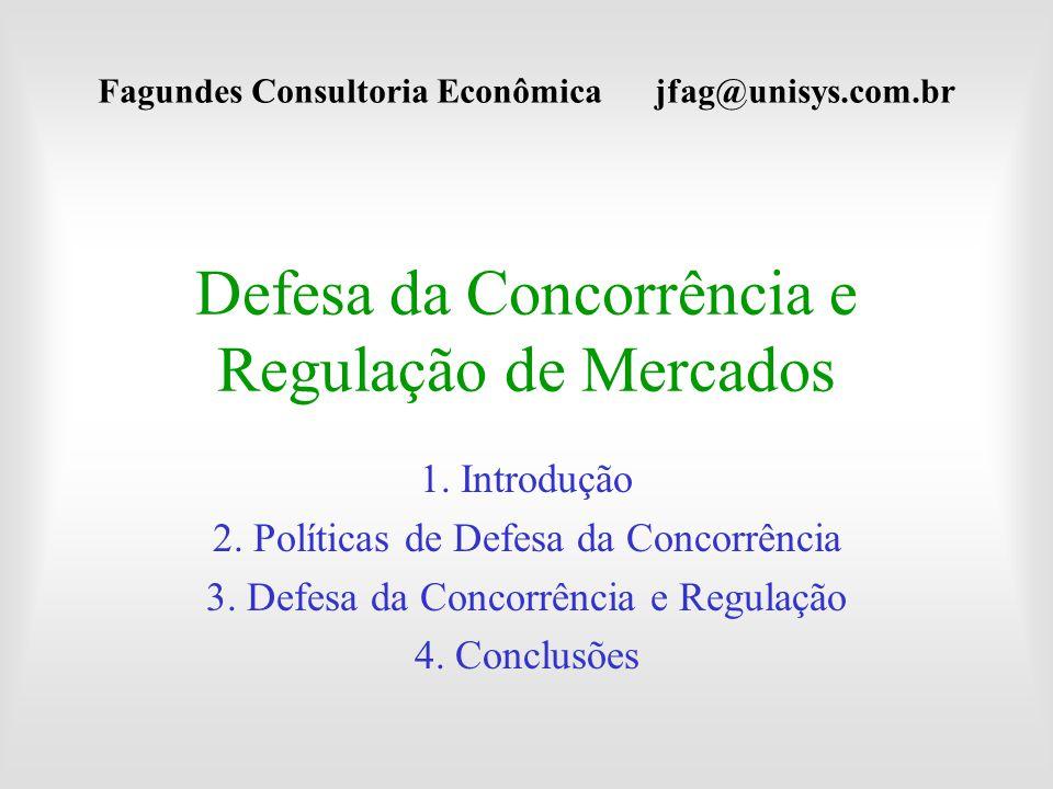 Defesa da Concorrência e Regulação de Mercados 1. Introdução 2. Políticas de Defesa da Concorrência 3. Defesa da Concorrência e Regulação 4. Conclusõe