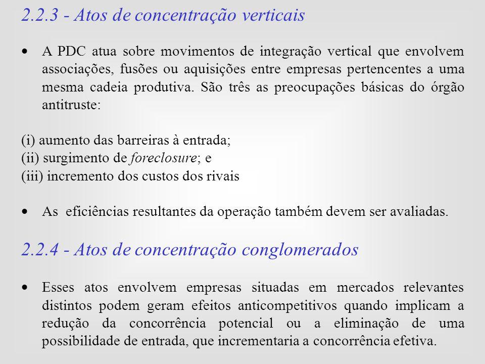 2.2.3 - Atos de concentração verticais  A PDC atua sobre movimentos de integração vertical que envolvem associações, fusões ou aquisições entre empre