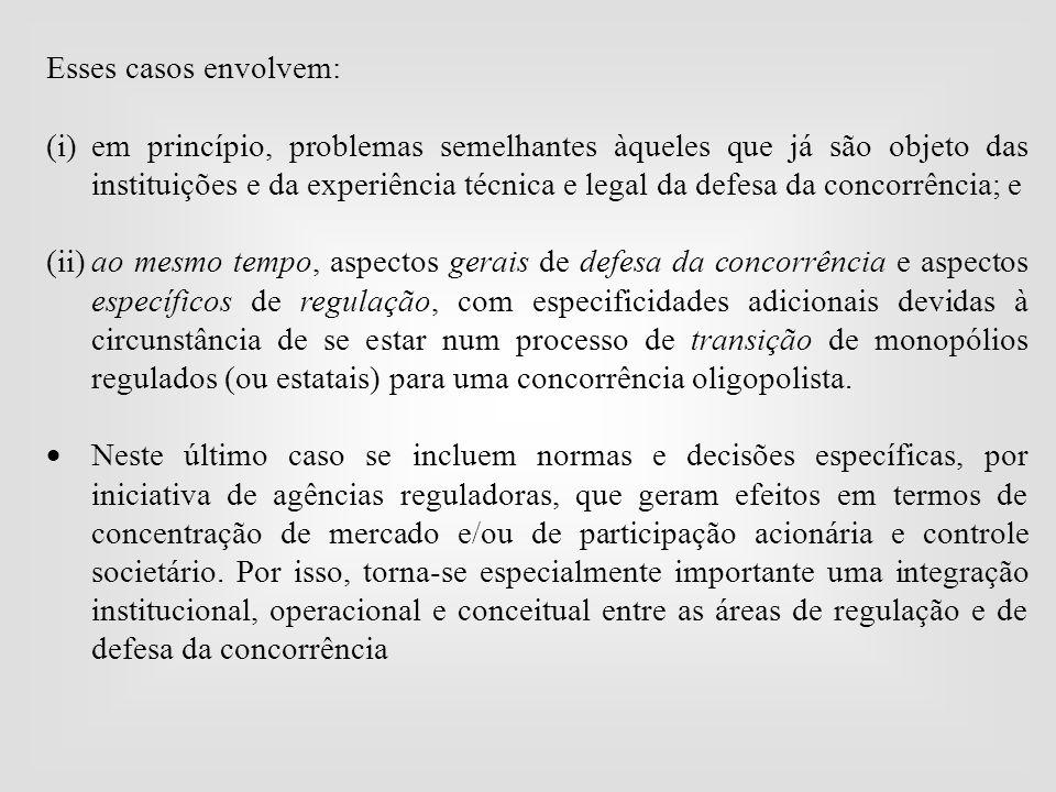 Esses casos envolvem: (i)em princípio, problemas semelhantes àqueles que já são objeto das instituições e da experiência técnica e legal da defesa da