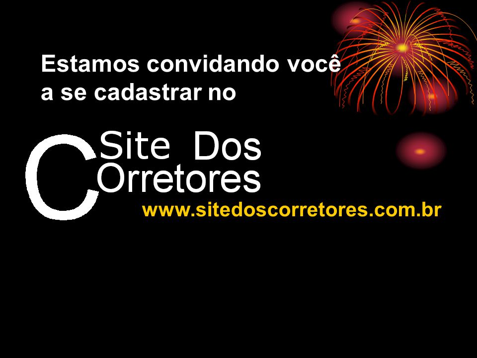 www.sitedoscorretores.com.br Estamos convidando você a se cadastrar no