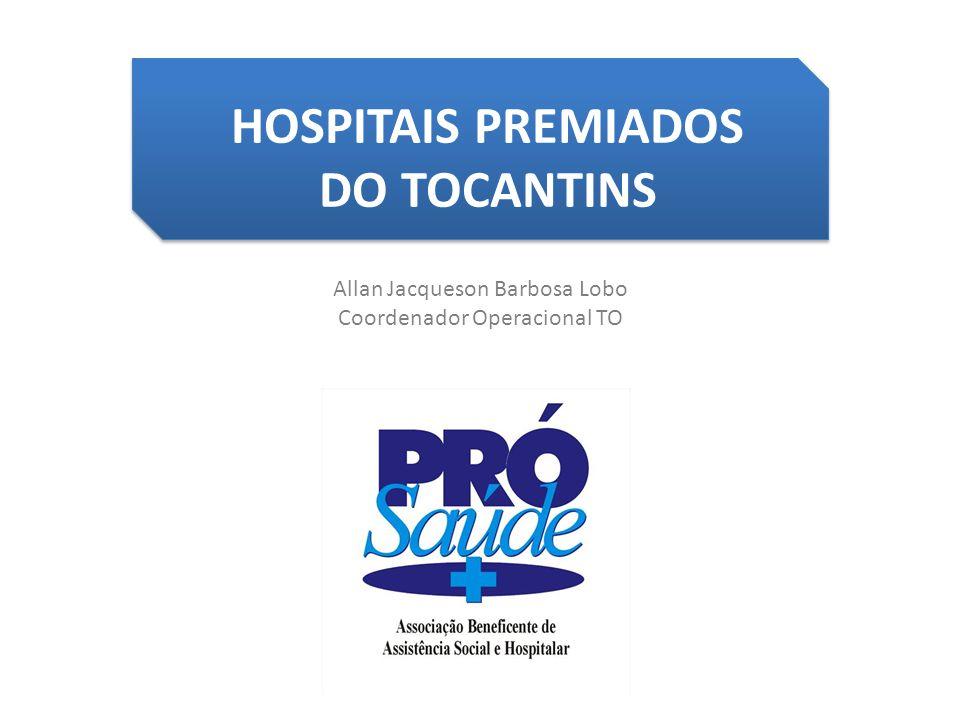  Prêmio Qualidade Hospitalar (Ministério da Saúde) Região Norte, melhores Hospitais avaliados pelos usuários por Região do País  Hospital Comunitário de Augustinópolis  Hospital Comunitário de Araguaina PREMIAÇÃO 2001