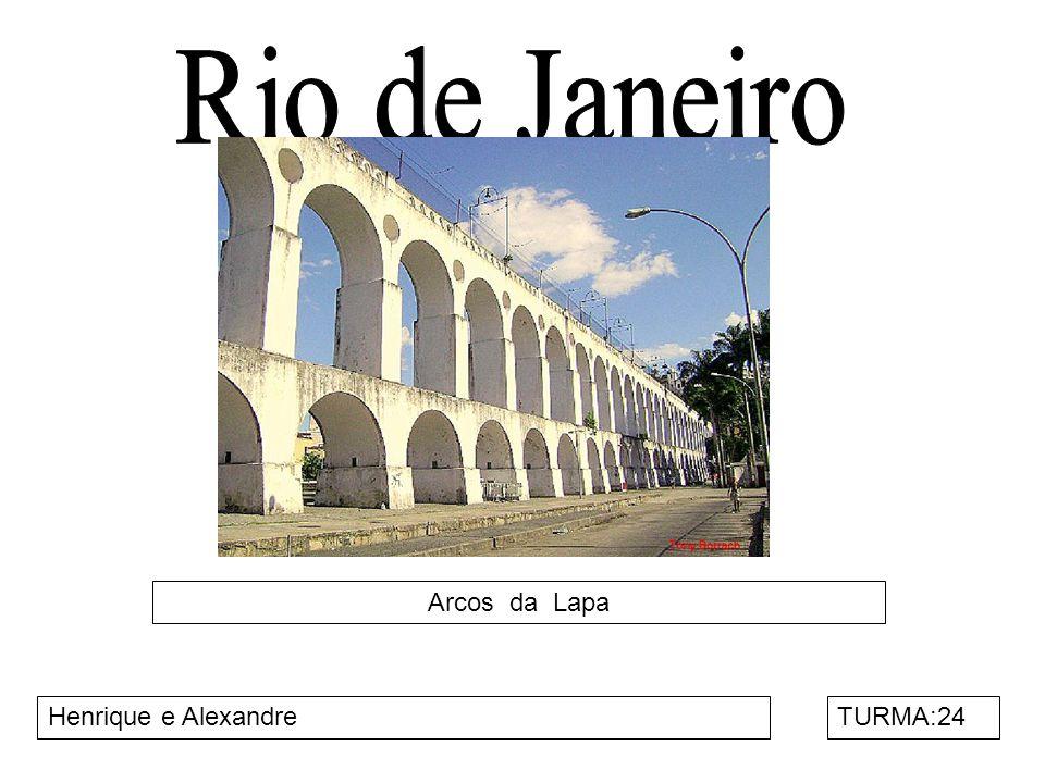 Arcos da Lapa Henrique e AlexandreTURMA:24