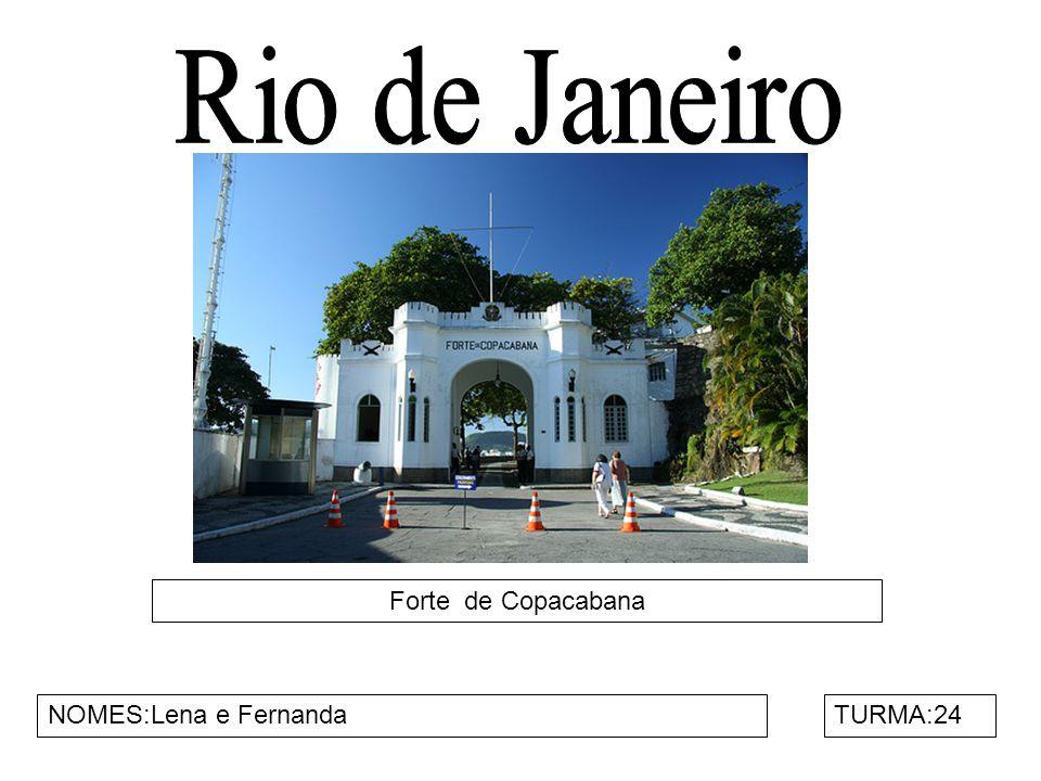 Forte de Copacabana NOMES:Lena e FernandaTURMA:24
