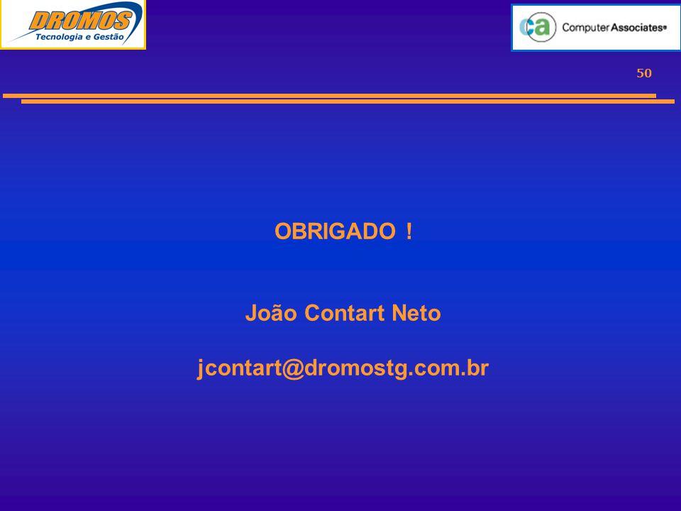50 OBRIGADO ! João Contart Neto jcontart@dromostg.com.br