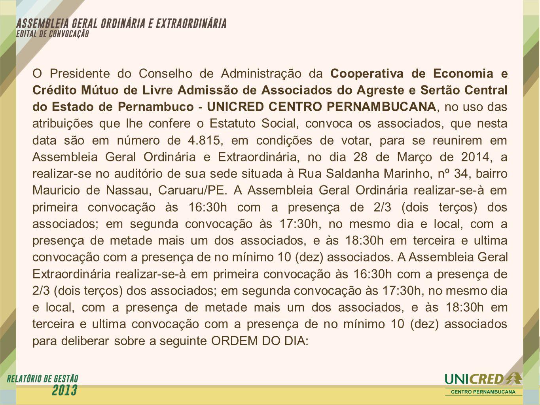 O Presidente do Conselho de Administração da Cooperativa de Economia e Crédito Mútuo de Livre Admissão de Associados do Agreste e Sertão Central do Es